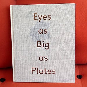 Eyes As Big as Plates